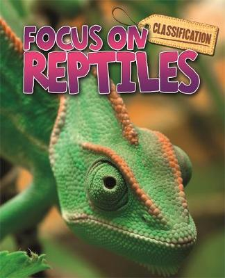Classification: Focus on: Reptiles