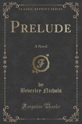Prelude: A Novel (Classic Reprint)