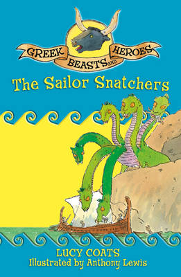 Greek Beasts and Heroes: The Sailor Snatchers: Book 12