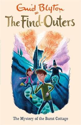 The Find-Outers: The Mystery of the Burnt Cottage: Book 1