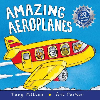 Amazing Machines: Amazing Aeroplanes: Anniversary edition