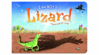 I am Not a...Lizard: Cased Picture Story Board Book with Magical Pop-Up Ending