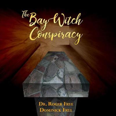 The Bay Witch Conspiracy