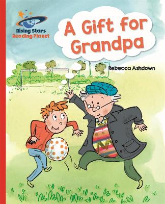Reading Planet - A Gift for Grandpa - Red A: Galaxy
