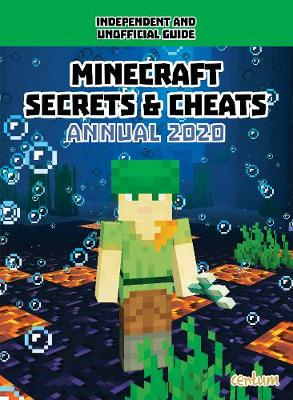 100% Unofficial Minecraft Secrets & Cheats Annual 2020