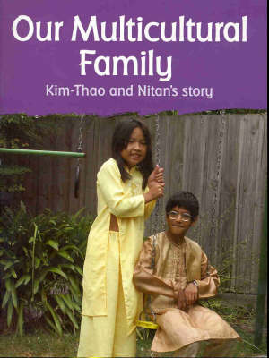Our Multicultural Family: Kim-Thao and Nitan's Story