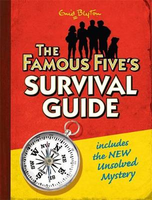 Famous Five: The Famous Five's Survival Guide: includes the NEW Unsolved Mystery