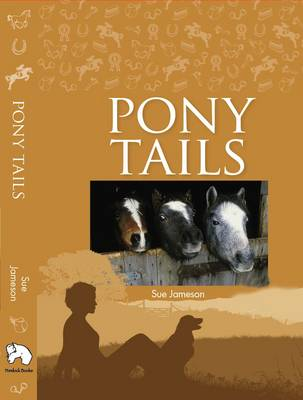 Pony Tails: Four Special Ponies, Four Thrilling Adventures