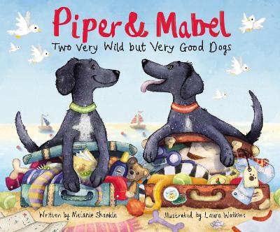 Piper and Mabel: Two Very Wild but Very Good Dogs