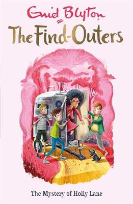 The Find-Outers: The Mystery of Holly Lane: Book 11
