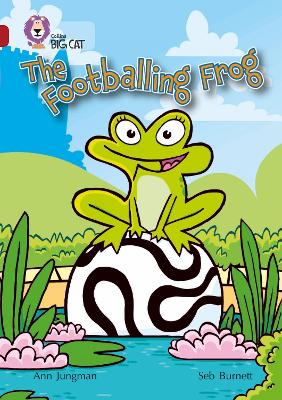 The Footballing Frog: Band 14/Ruby