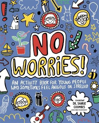 No Worries! Mindful Kids: An activity book for children who sometimes feel anxious or stressed