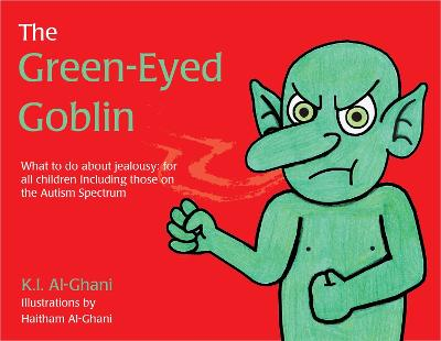 The Green-Eyed Goblin: What to Do About Jealousy - for All Children Including Those on the Autism Spectrum