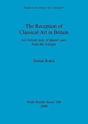 The Reception of Classical Art in Britain: An Oxford story of plaster casts from the Antique