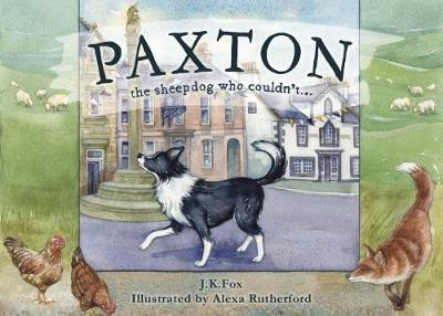 Paxton the Sheepdog Who Couldn't...