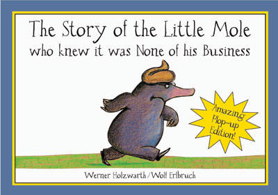 The Story of Little Mole Plop Up Edition!: Who Knew it Was None of His Business