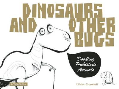 Dinosaurs and Other Bugs: A Doodle Art Book