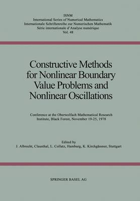 Constructive Methods for Nonlinear Boundary Value Problems and Nonlinear Oscillations: Conference at the Oberwolfach Mathematical Research Institute, Black Forest, November 19-25, 1978