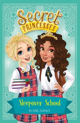 Secret Princesses: Sleepover School: Book 14