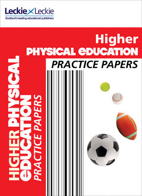 Higher Physical Education Practice Papers: Prelim Papers for Sqa Exam Revision