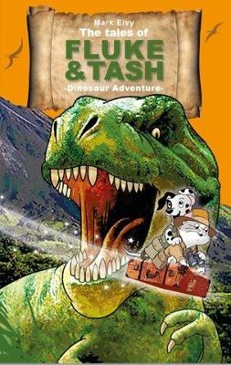 The Tales of Fluke and Tash - Dinosaur Adventure