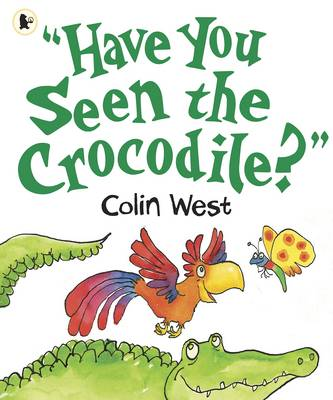 """Have You Seen the Crocodile?"""