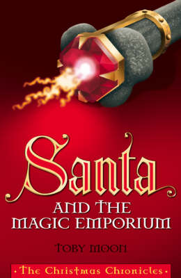 Santa and the Magic Emporium: The Christmas Chronicles