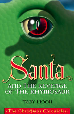 Santa and the Revenge of the Rhymosaur: Th Christmas Chronicles