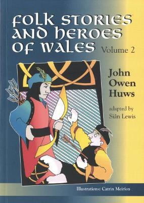 Folk Stories and Heroes of Wales: Volume 2