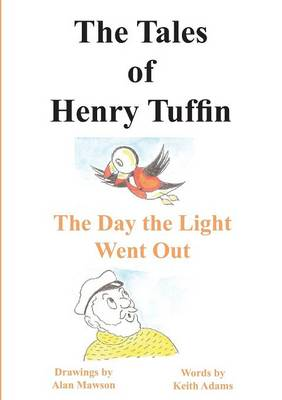 The Tales of Henry Tuffin - The Day the Light Went Out