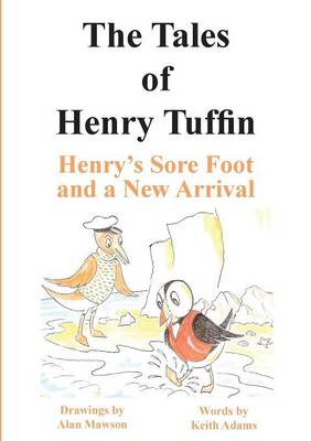The Tales of Henry Tuffin - Henry's Sore Foot and a New Arrival