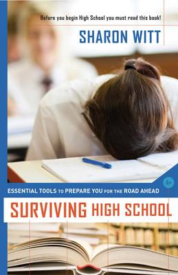 Surviving High School: Essential Tools to Prepare you for the Road Ahead