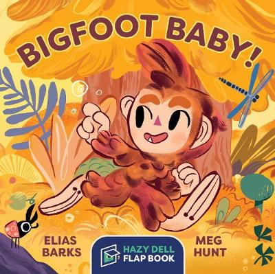 Bigfoot Baby!: A Hazy Dell Flap Book