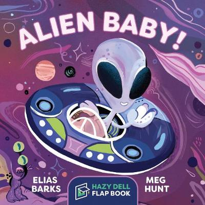 Alien Baby!: A Hazy Dell Flap Book