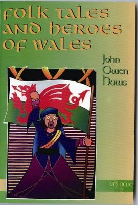 Folk Tales and Heroes of Wales: Volume 3