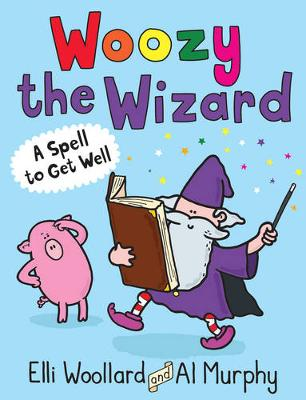 Woozy the Wizard: A Spell to Get Well