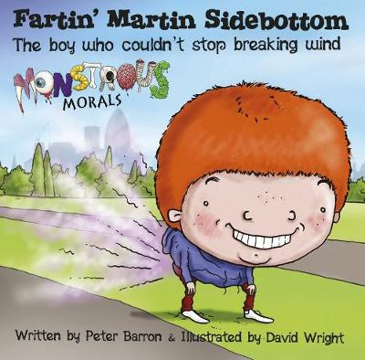 Fartin Martin Sidebottom:The Boy Who Couldn't Stop Breaking Wind: The Boy Who Couldn't Stop Breaking Wind