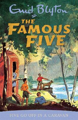 Famous Five: Five Go Off In A Caravan: Book 5