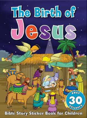 Bible Story Sticker Book for Children: The Birth of Jesus