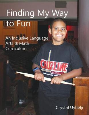 Finding My Way to Fun: An inclusive Language Arts & Math Curriculum
