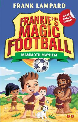 Frankie's Magic Football: Mammoth Mayhem: Book 18