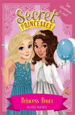 Secret Princesses: Princess Prom: Two adventures in one!