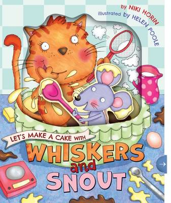 Let's Make a Cake with Whiskers and Snout