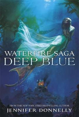 Waterfire Saga: Deep Blue: Book 1