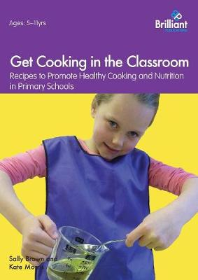 Get Cooking in the Classroom: Recipes to Promote Healthy Cooking and Nutrition in Primary Schools