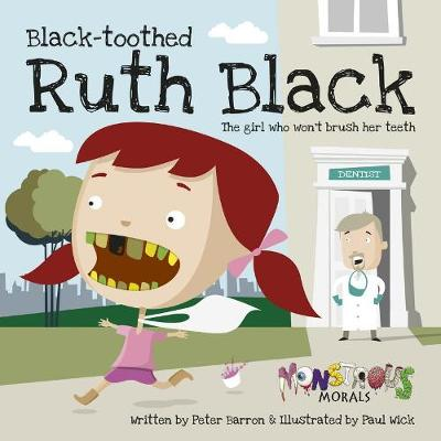 Black Toothed Ruth Black:The Girl Who Wouldn't Brush Her Teeth: The Girl Who Wouldn't Brush Her Teeth