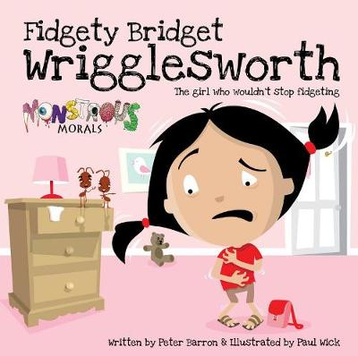 Fidgety Bridget Wrigglesworth:The Girl Who Wouldn't Stop Fidgetin: The Girl Who Wouldn't Stop Fidgeting