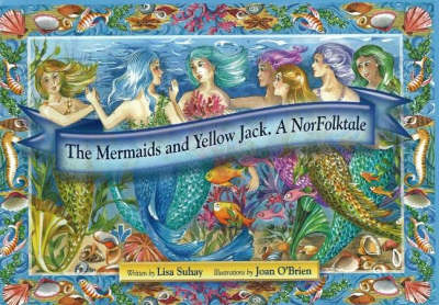 Mermaids and Yellow Jack: A NorFolktale