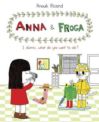 Anna and Froga 2: I Dunno, What Do You Want to Do?