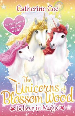 The Unicorns of Blossom Wood: Believe in Magic